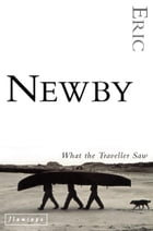 What the Traveller Saw by Eric Newby