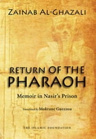 Return of the Pharaoh: Memoir in Nasir's Prision by Zainab Al-Ghazali