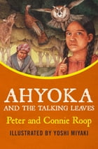 Ahyoka and the Talking Leaves by Peter Roop
