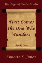 First Comes The One Who Wanders