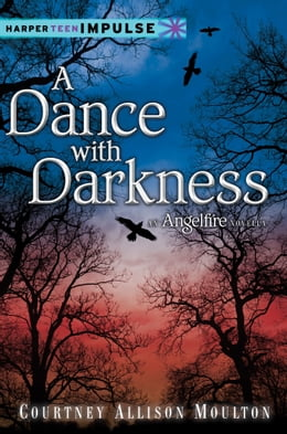 Book A Dance with Darkness by Courtney Allison Moulton