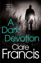 A Dark Devotion by Clare Francis