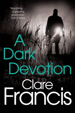 Book A Dark Devotion by Clare Francis