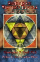 Secrets of Western Tantra: The Sexuality of the Middle Path by Christopher S. Hyatt