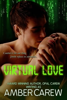 Virtual Love (Sexy Alpha Male Romance)