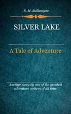 Silver Lake by Ballantyne, R. M.