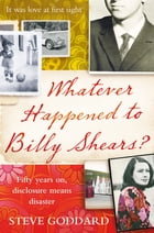 Whatever Happened to Billy Shears? by Steve Goddard