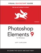 Photoshop Elements 9 for Windows: Visual QuickStart Guide by Jeff Carlson