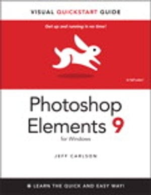 Photoshop Elements 9 for Windows Visual QuickStart Guide