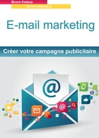 E-mail marketing by bruno kadysz