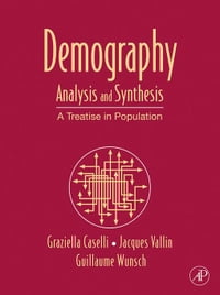 Demography: Analysis and Synthesis, Four Volume Set: A Treatise in Population