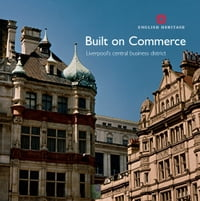 Built on Commerce: Liverpool s central business district
