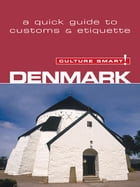Denmark - Culture Smart!: The Essential Guide to Customs & Culture by Mark Salmon