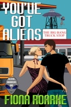 You've Got Aliens by Fiona Roarke