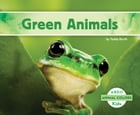 Green Animals by Teddy Borth