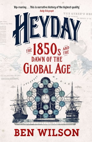 Heyday Britain and the Birth of the Modern World