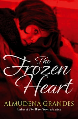 Book The Frozen Heart by Almudena Grandes