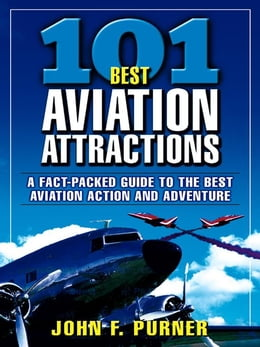 Book 101 Best Aviation Attractions by Purner, John