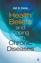 Health Beliefs and Coping with Chronic Diseases by Ajit K Dalal