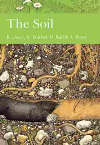 The Soil (Collins New Naturalist Library, Book 77) by B. N. K. Davis