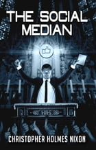 Social Median, The by Christopher Holmes Nixon