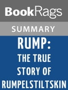 Rump: The True Story of Rumpelstiltskin by Liesl Shurtliff l Summary & Study Guide by BookRags