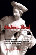 Medieval Blood: Historical Fiction on the Life of Countess Bathory, Real-Life Serial Killer 553dcd92-a2d1-403b-8df9-59daa7e1461f