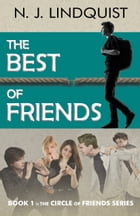 The Best of Friends: Book 1 in The Circle of Friends series by N. J. Lindquist