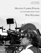 Melinda Camber Porter In Conversation With Wim Wenders: On set of Paris, Texas 1983, Vol 1, No 3 by Melinda Camber Porter