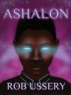 Ashalon by Rob Ussery