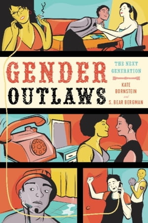 Gender Outlaws: The Next Generation by Kate Bornstein