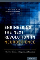 Engineering the Next Revolution in Neuroscience: The New Science of Experiment Planning