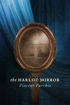 The Harloc Mirror by Vincent Vurchio