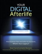 Your Digital Afterlife: When Facebook, Flickr and Twitter Are Your Estate, What's Your Legacy?: When Facebook, Flickr and Twitter Are Your Estate, Wha by Evan Carroll