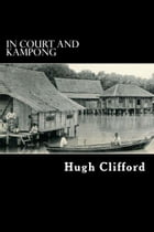 In Court & Kampong by Hugh Clifford