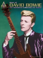 Best of David Bowie (Songbook): The Definitive Collection for Guitar