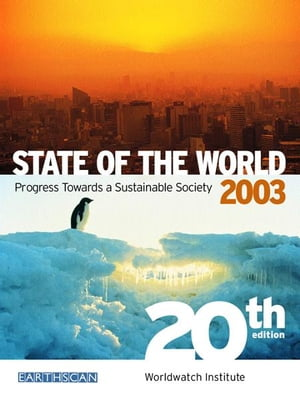 State of the World 2003 Progress Towards a Sustainable Society