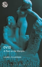 Ovid: A Poet on the Margins