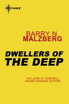 Dwellers of the Deep by Barry N. Malzberg