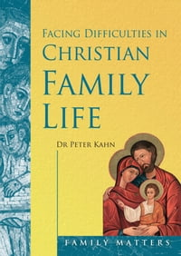 Facing Difficulties in the Christian Family Life