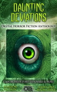 Daunting Deviations: Digital Horror Fiction Anthology