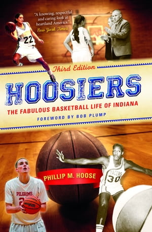 Hoosiers,  Third Edition The Fabulous Basketball Life of Indiana