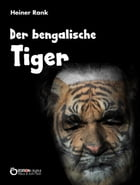 Der bengalische Tiger by Heiner Rank