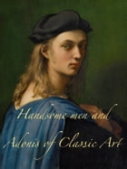 Handsome men and Adonis of Classic Art by Kanseidow