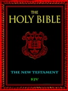 The Holy Bible - The New Testament by God