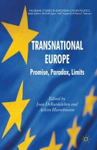 Transnational Europe: Promise, Paradox, Limits