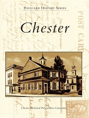 Chester by Chester Historical Preservation Committee