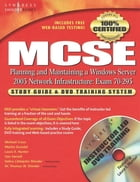 MCSE Planning and Maintaining a Microsoft Windows Server 2003 Network Infrastructure (Exam 70-293): Guide & DVD Training System by Syngress