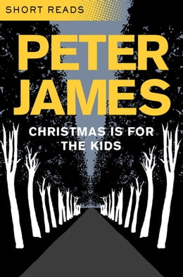 Book Christmas is for the Kids (Short Reads) by Peter James