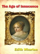 The Age of Innocence [Annotated] by Edith Wharton